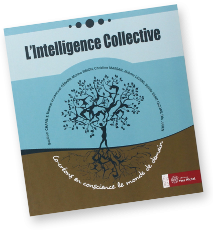 Livre L'Intelligence Collective, co-créons en conscience le monde de demain
